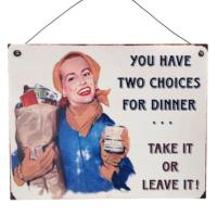 You Have Two Choices for Dinner Plaque