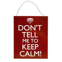 "Plaque ""Don't Tell Me To Keep Calm"""
